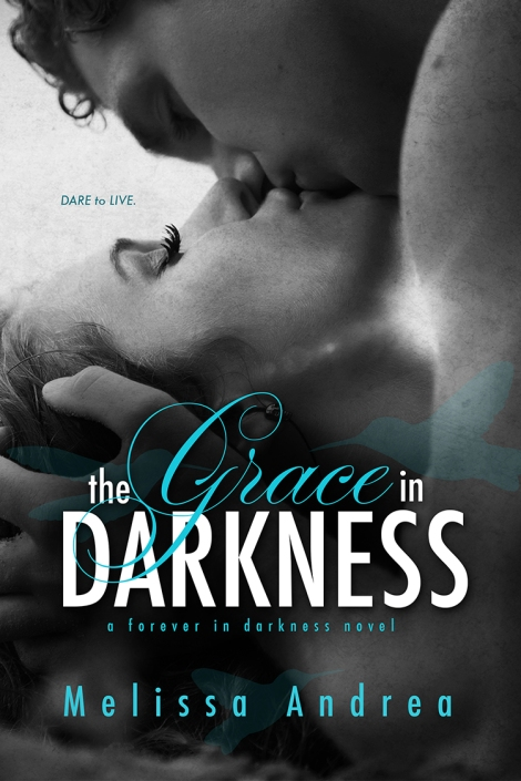 The Edge of Darkness and The Grace in Darkness by Melissa Andrea_Suprise Double Cover Reveal_Packet_10042013 (2)