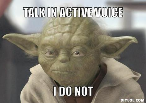 grammar-yoda-meme-generator-talk-in-active-voice-i-do-not-4b3a23