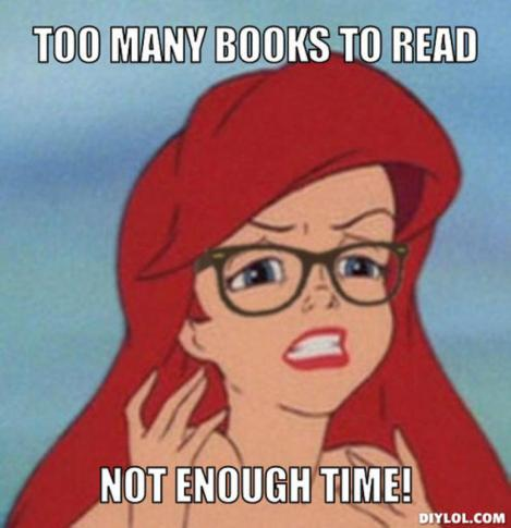 resized_hipster-ariel-meme-generator-too-many-books-to-read-not-enough-time-80a09f